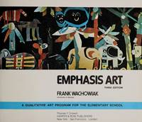 Emphasis, art: A qualitative art program for the elementary school by  Frank Wachowiak - Paperback - 1978-06-08 - from Cronus Books, LLC. (SKU: SKU1005421)