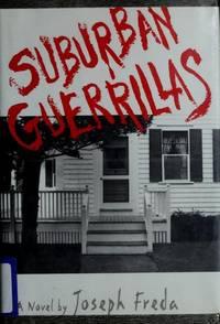 Suburban Guerillas  A Novel