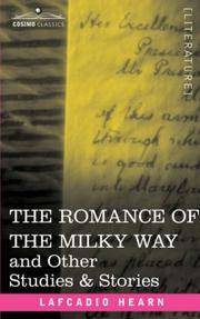 The Romance Of the Milky Way, and Other Studies and Stories