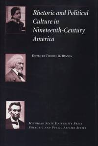 Rhetoric and Political Culture in Nineteenth-Century America.