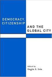Democracy, Citizenship and the Global City (Routledge Studies in Governance and Change in the...