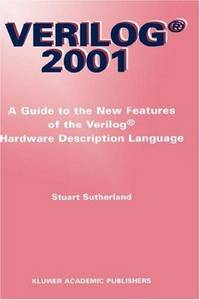 Verilog 2001 : A Guide to the New Features of the Verilog Hardware Description Language