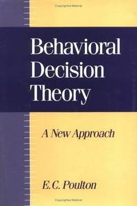 Behavioral Decision Theory, A New Approach