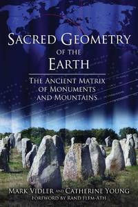 SACRED GEOMETRY OF THE EARTH: The Ancient Matrix Of Monuments & Mountains