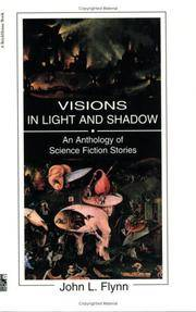 Visions in Light and Shadow
