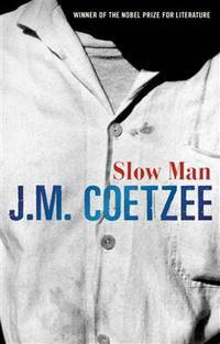 Slow Man by  J. M Coetzee - Hardcover - from Better World Books  and Biblio.com