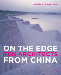 On the Edge Ten Architects from China