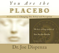 You Are the Placebo Meditation 2: Changing One Belief and Perception [CD] Audiobook
