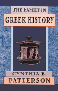 The Family in Greek History by Cynthia B. Patterson - Paperback - 2001-05-15 - from Ergodebooks and Biblio.com