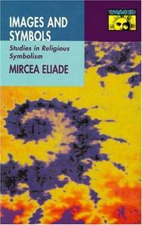 Images and Symbols : Studies in Religious Symbolism