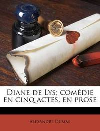 image of Diane de Lys; com??die en cinq actes, en prose (French Edition)