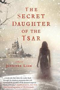 The Secret Daughter of the Tsar by  Jennifer Laam - from Books and More by the Rowe (SKU: 80-4H9781250028686)