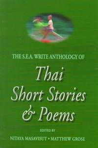 The S.E.A. Write Anthology of Thai Short Stories and Poems [Paperback] Grose, Matthew and...
