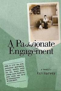 A Passionate Engagement, A Memoir -- Advance Reading Copy