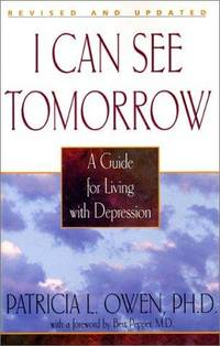 I Can See Tomorrow - Second Edition: A Guide for Living with Depressi