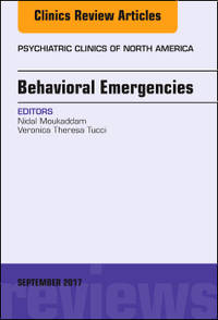 Behavioral Emergencies, An Issue of Psychiatric Clinics of North America, 1e (HC)