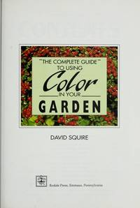 The Complete Guide to Using Color in Your Garden