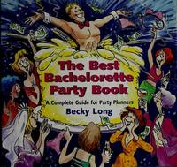 Best Bachelorette Party Book, The