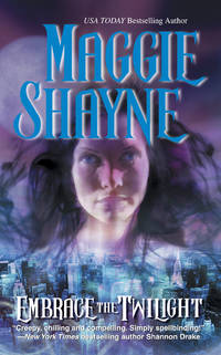 Embrace the Twilight by  Maggie Shayne - Paperback - 2003 - from The Book Women and Biblio.com