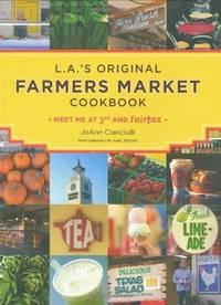LA Farmer's Market Cookbook