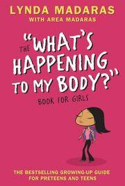 """The """"What's Happening to My Body"""" Book for Girls, Revised Third Edition"""