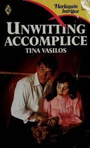 Unwitting accomplice (Harlequin Intrigue Ser.)