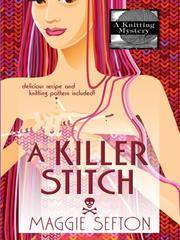 image of A Killer Stitch (Knitting Mysteries, No. 4)