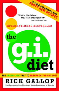 The G.I. Diet: The Green-Light Way to Permanent Weight Loss: Revised and Updated with Forty New...