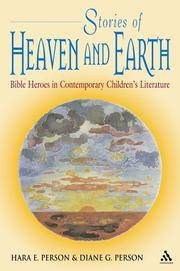 Stories of Heaven and Earth: Bible Heroes in Contemporary Children's Literature
