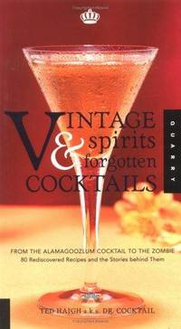 image of Vintage Spirits and Forgotten Cocktails : From the Alamagoozlum Cocktail to the Zombie