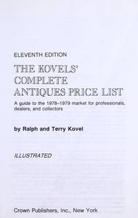 The Kovels' Complete Antiques Price List -- Eleventh Edition