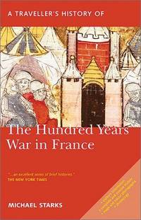 A TRAVELLER'S HISTORY OF THE HUNDRED YEARS WAR IN FRANCE