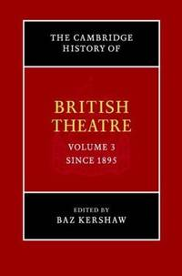 The Cambridge History of British Theatre (Volume 2) 1660 to 1895.