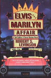 The Elvis and Marilyn Affair: A Neil Gulliver & Stevie Marriner Novel