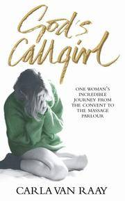 God's Callgirl: One Woman's Incredible Journey from the Convent to the Massage Parlour