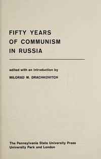 FIFTY YEARS OF COMMUNISM IN RUSSIA **Hoover Institution Publication 77 **