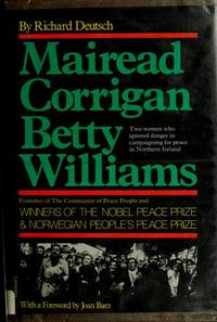Mairead Corrigan Betty Williams: Two women who ignored danger in campaigning for peace in N. Ireland