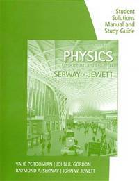 Study Guide With Student Solutions Manual, Volume 1 For SerwayJewett's Physics For Scientists and Engineers, 9th