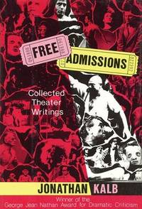 Free Admissions: Collected Theater Writings