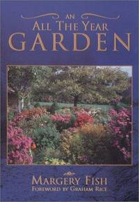 An All Year Round Garden (Capital Lifestyles) by  Margery Fish - Paperback - 2001-07-01 - from Book Lovers Warehouse (SKU: 194674)