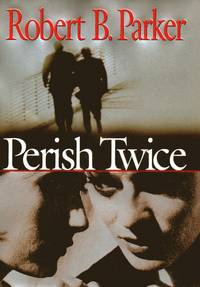 Perish Twice by Robert B. Parker - Hardcover - 2000 - from New and Gently Read Books and Biblio.com