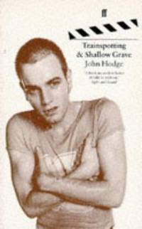 Trainspotting & Shallow Grave: Screenplays by  Irvine Welsh John Hodge - Paperback - from Brit Books Ltd and Biblio.com