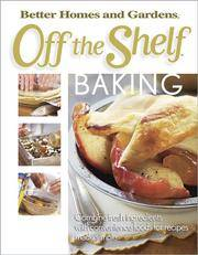 Off the Shelf Baking (Bertter Homes and Gardens Off the Shelf)