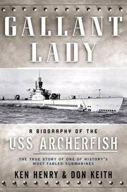 Gallant Lady A Biography of the USS Archerfish