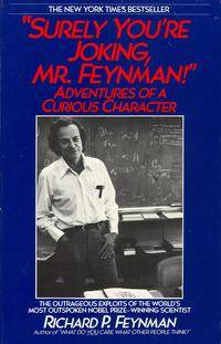 Surely You're Joking Mr. Feynman by Feynman, Richard P - 1989
