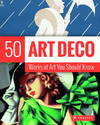 image of Art Deco: 50 Works of Art You Should Know