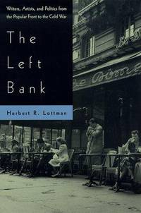 image of The Left Bank; Writers, artists, and politics from the Popular Front to the Cold War