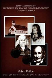 Struggle for Liberty: The Baptists, The Bible and Church-State Conflict in Colonial America