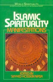 image of Islamic Spirituality: Manifestations [Vol. 20 of World Spirituality: An Encyclopedic History of the Religious Quest]