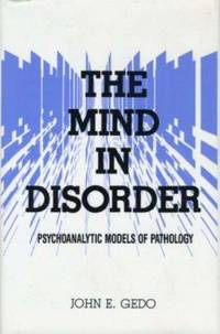 The Mind in Disorder: Psychoanalytic Models of Pathology